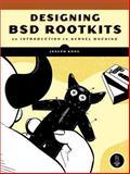 Designing BSD Rootkits : An Introduction to Kernel Hacking, Kong, Joseph, 1593271425