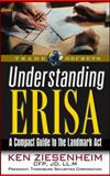 Understanding Erisa : A Compact Guide to the Landmark Act, Ziesenheim, Kenneth, 1931611424