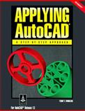 Applying AutoCAD : A Step-by-Step Approach for AutoCAD Release 13 for Windows, Wohlers, Terry T., 002677142X