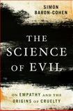 The Science of Evil, Simon Baron-Cohen, 0465031420