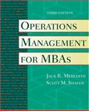 Operations Management for MBAs, Meredith, Jack R. and Shafer, Scott M., 0471351423