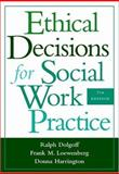 Ethical Decisions for Social Work Practice, Dolgoff and Loewenberg, Frank M., 0534641423