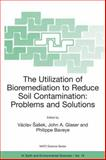 The Utilization of Bioremediation to Reduce Soil Contamination : Problems and Solutions, , 1402011423