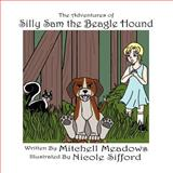 The Adventures of Silly Sam the Beagle Hound, Mitchell Meadows, 1462651429