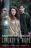 Liberty's Hope, Amanda Washington, 1495491420