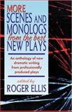 More Scenes and Monologs from the Best New Plays, Roger Ellis, 1566081424
