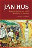 Jan Hus : Religious Reform and Social Revolution in Bohemia, Fudge, Thomas A., 1848851421