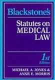 Blackstone's Statutes on Medical Law, Michael A. Jones~Anne E. Morris, 1854311425