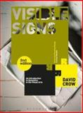 Visible Signs : An Introduction to Semiotics in the Visual Arts, Crow, David, 2940411425