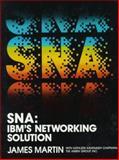SNA : IBM's Networking Solution, Martin, James and Chapman, Kathleen K., 0138151431