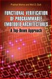Functional Verification of Programmable Embedded Architectures : A Top-Down Approach, Mishra, Prabhat and Dutt, Nikil D., 0387261435