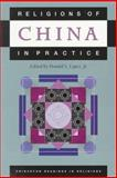 Religions of China in Practice, Donald S. Lopez Jr., 0691021430