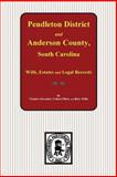 Pendleton District and Anderson County, S. C. Wills, Estates and Legal Records, 1793 to 1857, Virginia Alexander and Colleen M. Elliott, 0893081434