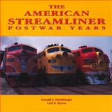 American Streamliner, Postwar Years : Postwar Years, Heimburger, Donald J. and Byron, Carl R., 091158143X