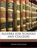 Algebra for Schools and Colleges, Simon Newcomb, 1142151433