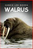 Walrus - Sandie Lee Books, Sandie Books, 1495211436