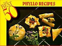 The Best 50 Phyllo Recipes, Christie Katona and Thomas Katona, 1558671439