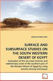 Surface and Subsurface Studies on the South Western Desert of Egypt, Mohamed Abdel Zaher, 3639271432