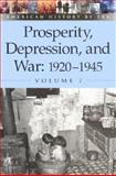 Prosperity, Depression, and War : 1920-1945, Egendorf, Laura K., 0737711434
