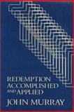 Redemption Accomplished and Applied, Murray, John, 0802811434