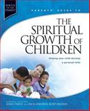 Spiritual Growth of Children, Kurt Bruner and John Trent, 1589971434