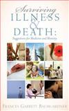 Surviving Illness and Death, Frances Garrett Baumgardner, 160266143X