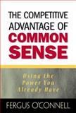 The Competitive Advantage of Common Sense, Fergus O'Connell, 0131411438
