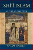 Shi'i Islam : An Introduction, Haider, Najam, 1107031435