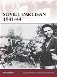 Soviet Partisan, 1941-44, Nik Cornish, 1472801431