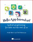 Hello App Inventor! : Android Programming for Kids and the Rest of Us, Beer, Paula and Simmons, Carl, 1617291439