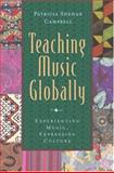 Teaching Music Globally : Experiencing Music, Expressing Culture, Campbell, Patricia Shehan and Wade, Bonnie C., 0195171438