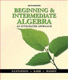 Beginning and Intermediate Algebra : An Integrated Approach, Gustafson, R. David and Karr, Rosemary, 0495831433
