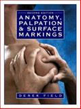 Anatomy : Palpation and Surface Markings, Field, Derek, 0750631430
