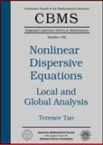 Nonlinear Dispersive Equations : Local and Global Analysis, Tao, Terence, 0821841432