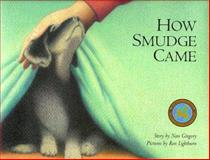 How Smudge Came, Nan Gregory and Ron Lightburn, 0889951438