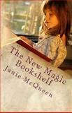 The New Magic Bookshelf, Janie McQueen, 0981611435