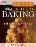 About Professional Baking : The Essentials (Trade Version), Sokol, Gail, 1418051438