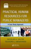 Practical Human Resources Management for Public Managers, Nicolas A. Valcik and Teodoro J. Benavides, 1439841438