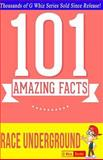 The Race Underground - 101 Amazing Facts You Didn't Know, G. Whiz, 1499621434