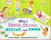 Why I Sneeze, Shiver, Hiccup, and Yawn, Melvin Berger, 006028143X