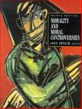 Morality and Moral Controversies, , 0132311437