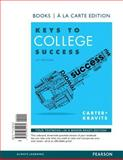 Keys to College Success, Books a la Carte Edition, Carter, Carol J. and Kravits, Sarah Lyman, 0133851435