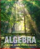 Algebra : Form and Function, Hughes-Hallett, Deborah and Connally, Eric, 0470521430