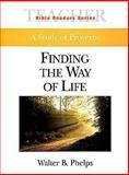 Finding the Way of Life, Walter Phelps, 0687051436
