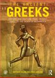 Ancient Greece : History and Culture from Archaic Times to the Death of Alexander, Dillon, Matthew and Lynda, Garland, 0415471435