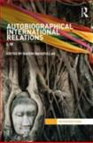 Autobiographical International Relations 1st Edition
