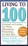 Living To 100, Thomas T. Perls and Margery Hutter Silver, 0465041434