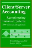Client-Server Accounting, 2000 Cumulative Supplement : Reengineering Financial Systems, McKie, Stewart and Spencer, Robert H., 0471361437