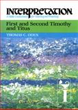 First and Second Timothy and Titus, Thomas C. Oden, 0804231435