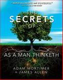The Secret of As a Man Thinketh, Adam H. Mortimer, 1462111432